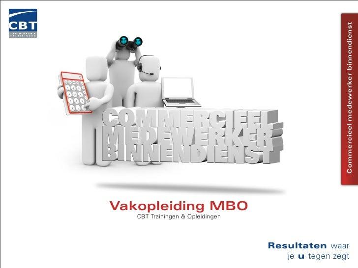 Commercieel medewerker binnendienstVakopleiding MBO   CBT Trainingen & Opleidingen                                  Result...