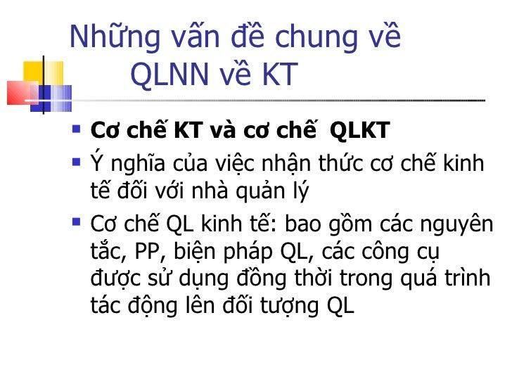 Những vấn đề chung về  QLNN về KT <ul><li>Cơ chế KT và cơ chế  QLKT </li></ul><ul><li>Ý nghĩa của việc nhận thức cơ chế ki...