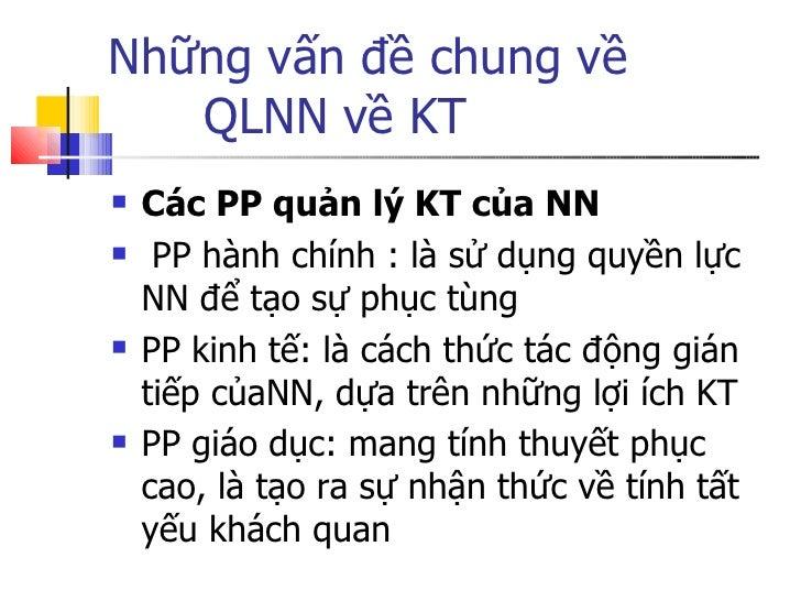 Những vấn đề chung về  QLNN về KT <ul><li>Các PP quản lý KT của NN </li></ul><ul><li>PP hành chính : là sử dụng quyền lực ...