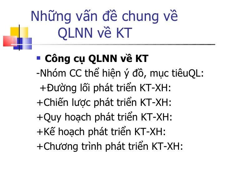 Những vấn đề chung về  QLNN về KT <ul><li>Công cụ QLNN về KT </li></ul><ul><li>-Nhóm CC thể hiện ý đồ, mục tiêuQL: </li></...