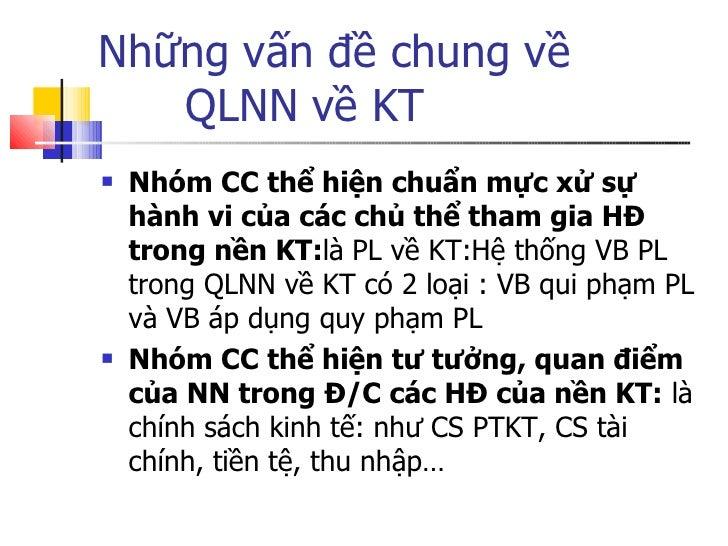 Những vấn đề chung về  QLNN về KT <ul><li>Nhóm CC thể hiện chuẩn mực xử sự hành vi của các chủ thể tham gia HĐ trong nền K...