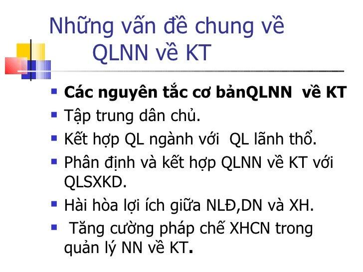 Những vấn đề chung về  QLNN về KT <ul><li>Các nguyên tắc cơ bảnQLNN  về KT </li></ul><ul><li>Tập trung dân chủ. </li></ul>...