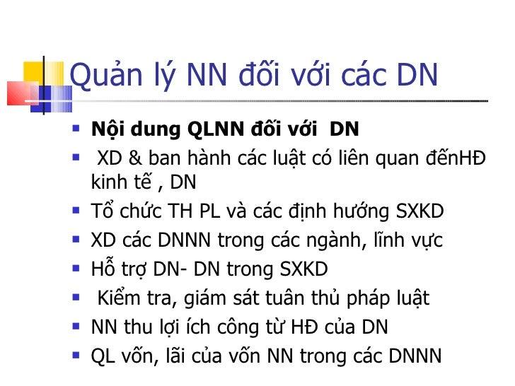 Quản lý NN đối với các DN <ul><li>Nội dung QLNN đối với  DN </li></ul><ul><li>XD & ban hành các luật có liên quan đếnHĐ ki...