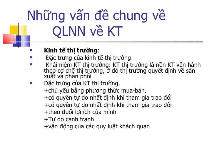 Những vấn đề chung về  QLNN về KT <ul><li>Kinh tế thị trường : </li></ul><ul><li>Đặc trưng của kinh tế thị trường </li></u...