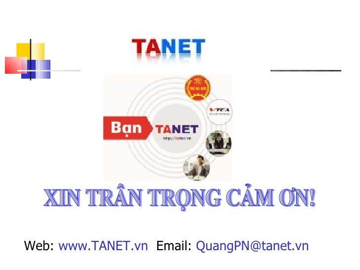 Web:  www.TANET.vn   Email:  [email_address] XIN TRÂN TRỌNG CẢM ƠN!