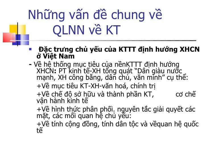 Những vấn đề chung về  QLNN về KT <ul><li>Đặc trưng chủ yếu của KTTT định hướng XHCN ở Việt Nam </li></ul><ul><li>-  Về hệ...