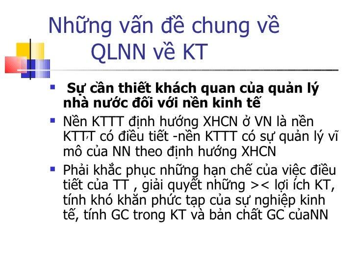 Những vấn đề chung về  QLNN về KT <ul><li>Sự cần thiết khách quan của quản lý nhà nước đối với nền kinh tế </li></ul><ul><...