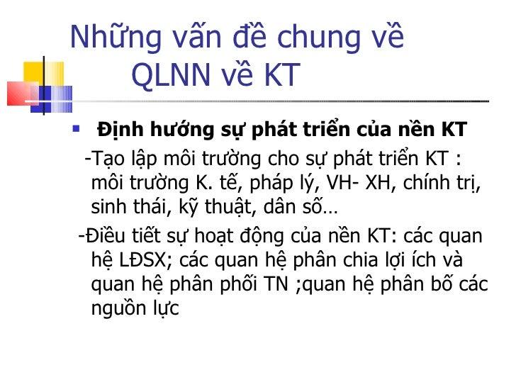 Những vấn đề chung về  QLNN về KT <ul><li>Định hướng sự phát triển của nền KT  </li></ul><ul><li>-Tạo lập môi trường cho s...