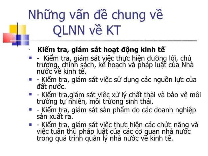 Những vấn đề chung về  QLNN về KT <ul><li>Kiểm tra, giám sát hoạt động kinh tế </li></ul><ul><li>-  Kiểm tra, giám sát việ...