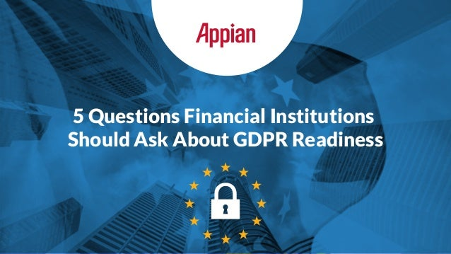 5 Questions Financial Institutions Should Ask About GDPR Readiness