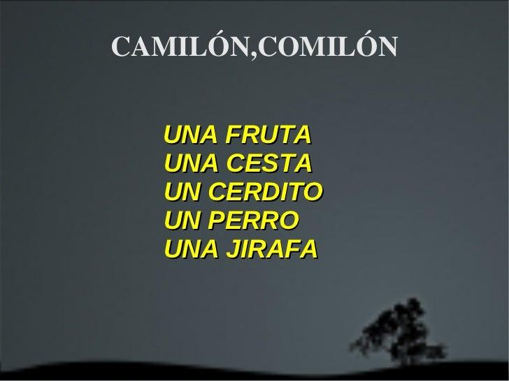 CAMILÓN,COMILÓN <ul><li>UNA FRUTA