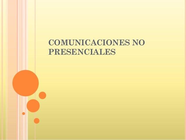 COMUNICACIONES NO PRESENCIALES