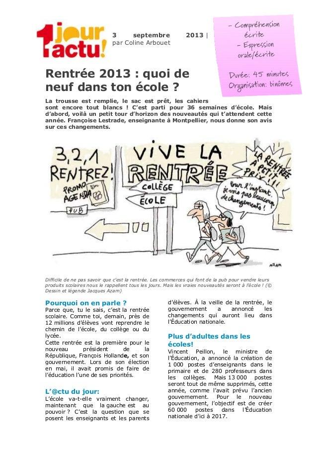3 septembre 2013 | par Coline Arbouet Rentrée 2013 : quoi de neuf dans ton école ? La trousse est remplie, le sac est prêt...