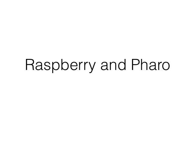 Raspberry and Pharo
