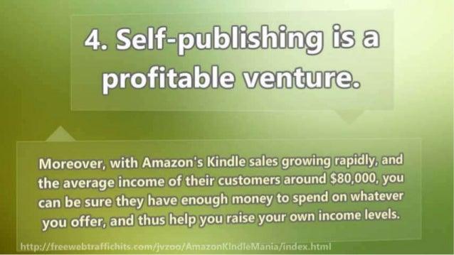 4. Self-pblfi « profitabliY7@[fi]ii! ][? @o  Moreover,  with Amazon's Kindle sales growing rapidly,  and the average income ...