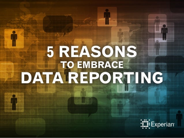 5 REASONS TO EMBRACE DATA REPORTING