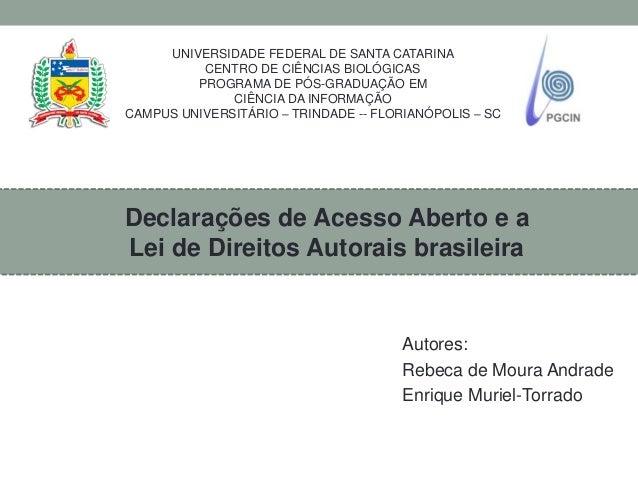 Autores: Rebeca de Moura Andrade Enrique Muriel-Torrado UNIVERSIDADE FEDERAL DE SANTA CATARINA CENTRO DE CIÊNCIAS BIOLÓGIC...