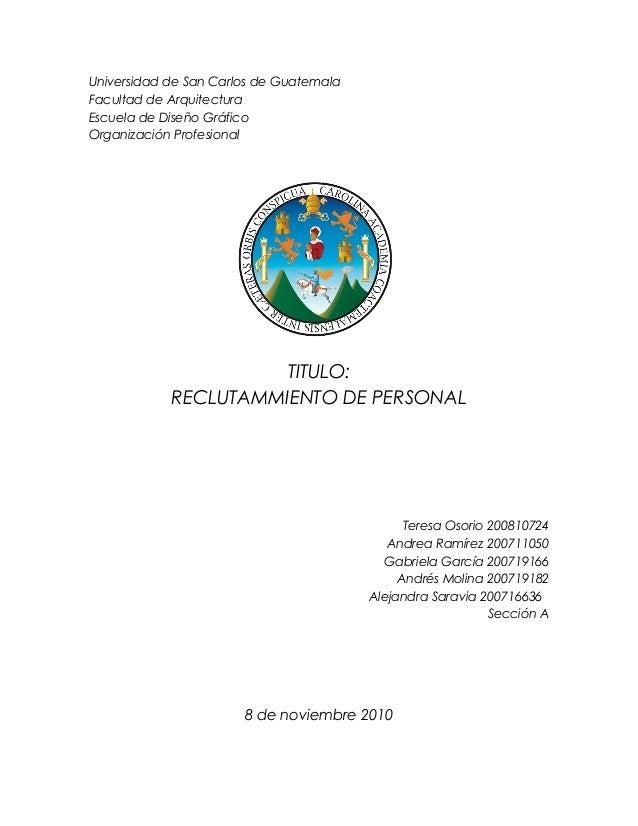 Universidad de San Carlos de Guatemala Facultad de Arquitectura Escuela de Diseño Gráfico Organización Profesional TITULO:...
