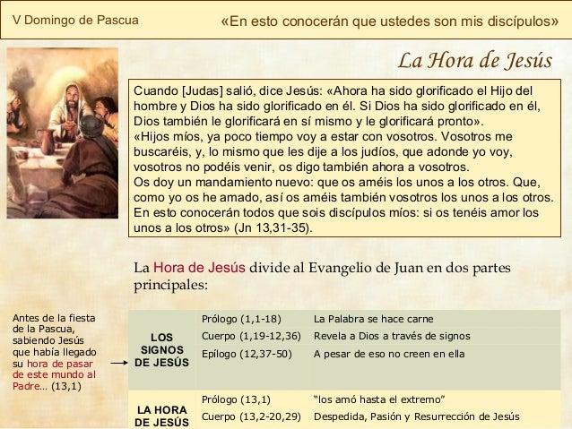 V Domingo de Pascua «En esto conocerán que ustedes son mis discípulos»Cuando [Judas] salió, dice Jesús: «Ahora ha sido glo...