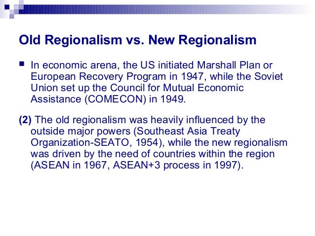 regionalism old and new Regionalism ethnic conflicts, politics of regionalism and the demand for nagalim : perspectives on the politics of regional accommodation & autonomy dr biswajit mohapatra north-eastern hill.