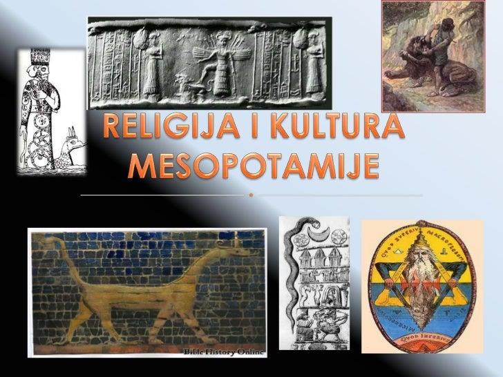  У божанства народа Mесопотамије спада  тројство сумерских богова Ан (врховни бог) Енлил Енки