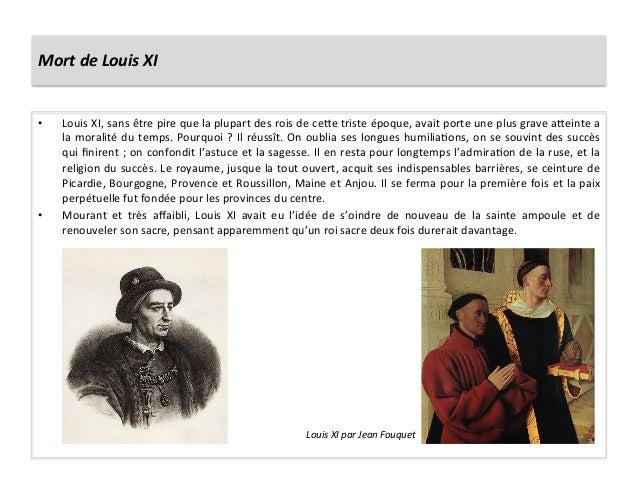 Mort de Louis XI • Louis XI, sans être pire que la plupart des rois de ce^e triste époq...
