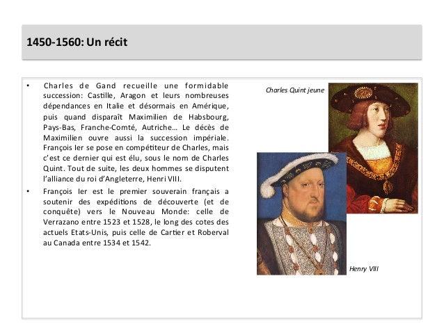 1450-‐1560: Un récit • Charles  de  Gand  recueille  une  formidable succession:  CasGlle,  Aragon...