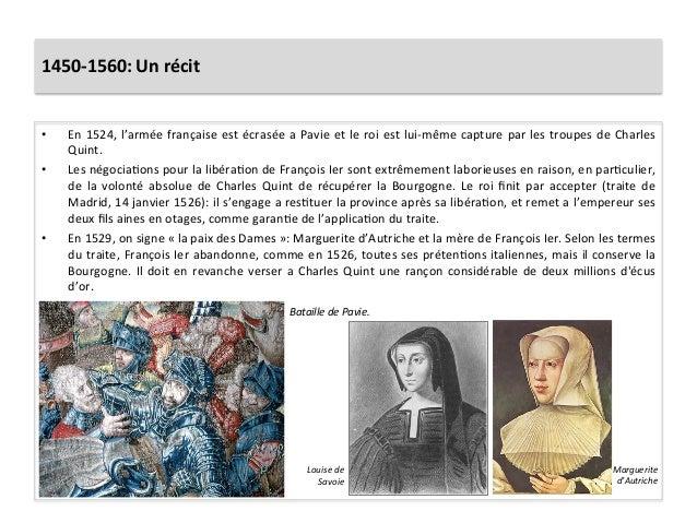 1450-‐1560: Un récit • En 1524, l'armée française est écrasée a Pavie et le roi est lui-‐...