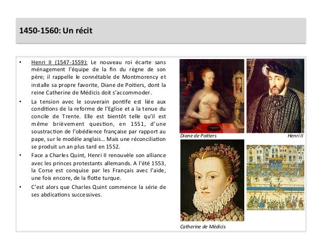1450-‐1560: Un récit • Henri  II  (1547-‐1559):  Le  nouveau  roi  écarte  sans ménagement  l'é...