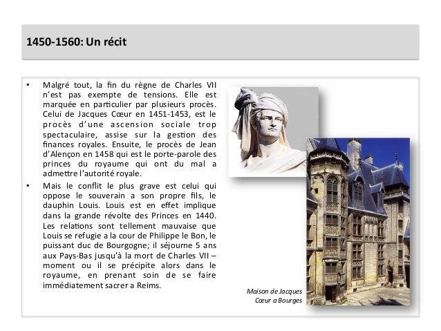 1450-‐1560: Un récit • Malgré  tout,  la  fin  du  règne  de  Charles  VII n'est  pas  exempt...