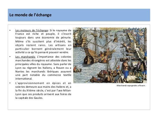 Le monde de l'échange • Les moteurs de l'échange: Si le royaume de France  est  riche  et ...