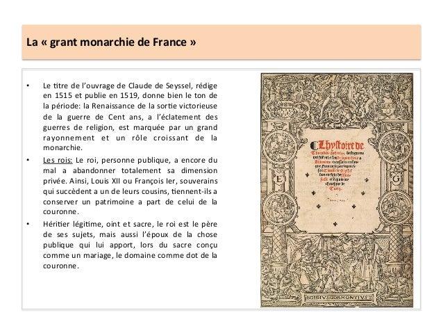 La « grant monarchie de France » • Le Gtre de l'ouvrage de Claude de Seyssel, rédige en ...