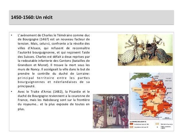 1450-‐1560: Un récit • L'avènement de Charles le Téméraire comme duc de Bourgogne (1467) est ...