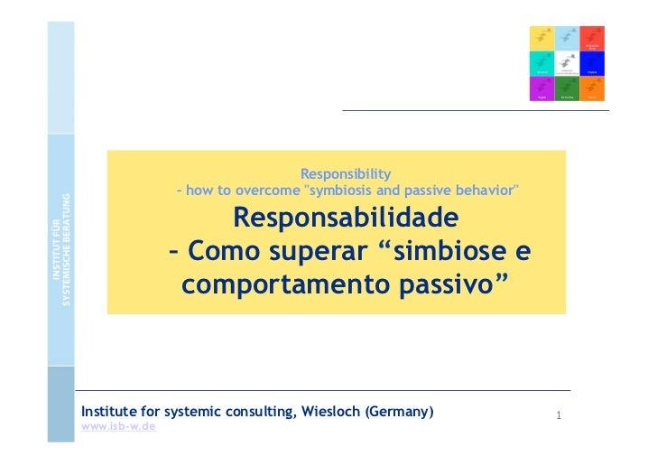 "Responsibility               – how to overcome ""symbiosis and passive behavior""                   Responsabilidade        ..."
