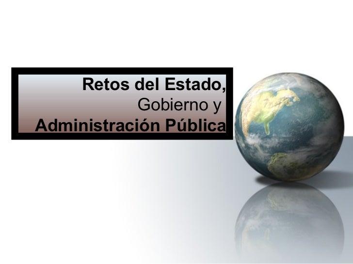Retos del Estado, Gobierno y  Administración Pública