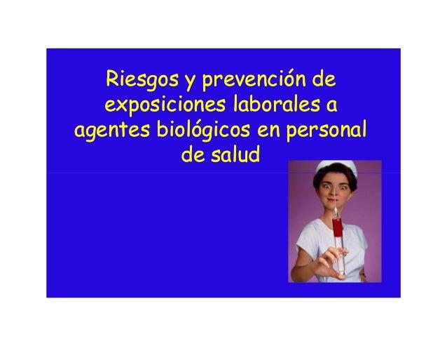 Riesgos y prevención deRiesgos y prevención de exposiciones laborales aexposiciones laborales a agentes biológicos en pers...