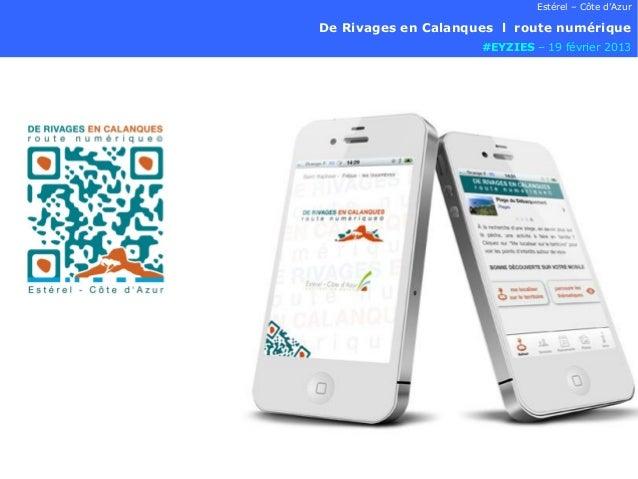 Estérel – Côte d'AzurDe Rivages en Calanques l route numérique                     #EYZIES – 19 février 2013