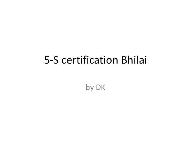 5-S certification Bhilai by DK