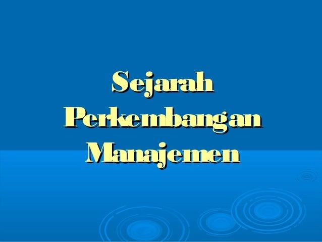 SejarahPerkembangan Manajemen