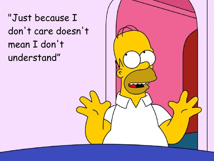 """""""Just because I don't care doesn't mean I don't understand"""""""