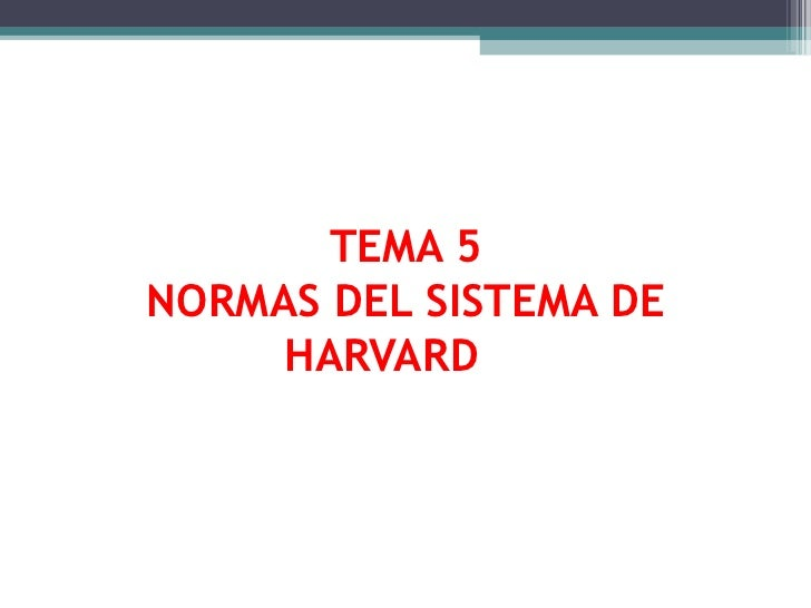 TEMA 5 NORMAS DEL SISTEMA DE HARVARD