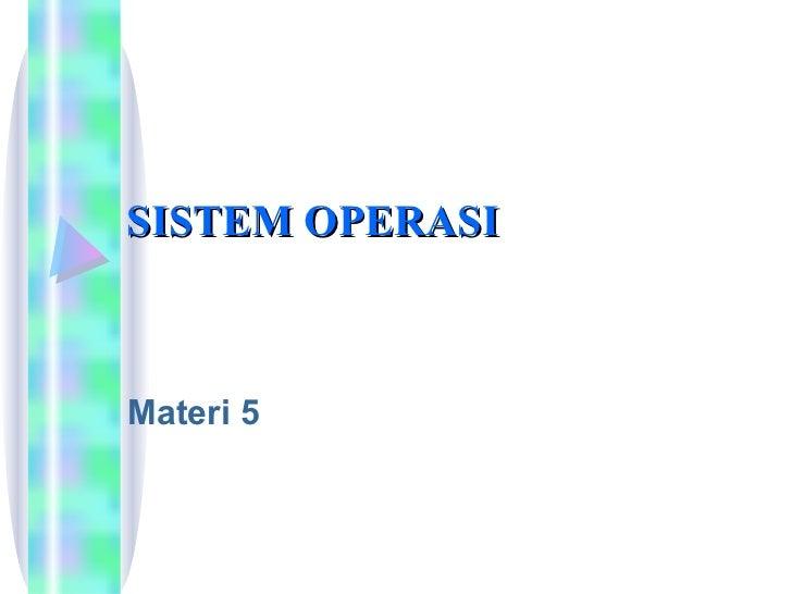 SISTEM OPERASI  Materi 5