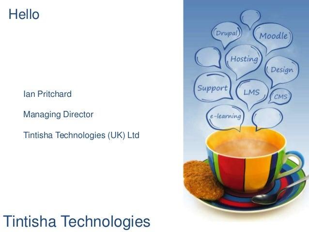 Tintisha Technologies Hello Ian Pritchard Managing Director Tintisha Technologies (UK) Ltd