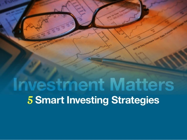 5 Smart Investing Strategies Investment Matters