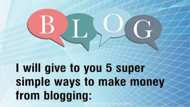 5 Smart Ways To Make Big Money From Blogging