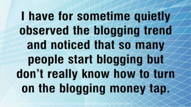 5 Smart Ways To Make Big Money From Blogging Slide 3