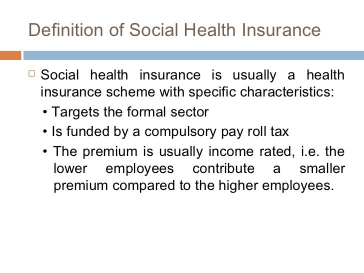 who benefits from social health insurance 22 general structure of social security system in slovakia (excluding health insurance) the social security system in slovakia is made of three main components: a social insurance a sickness insurance ▫ sickness benefit ▫ maternity benefit ▫ benefit for nursing a sick relative ▫ equalisation benefit, b pension insurance.