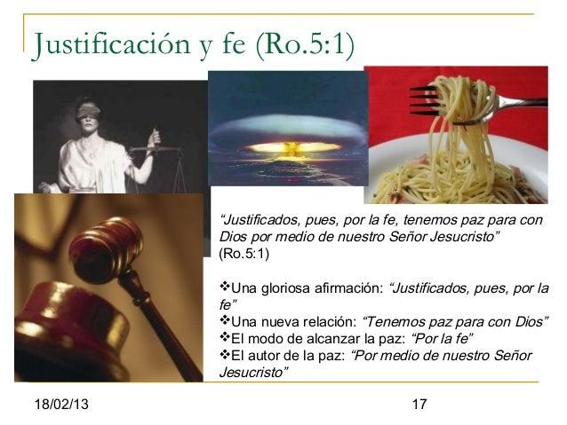 """Justificación y fe (Ro.5:1)               """"Justificados, pues, por la fe, tenemos paz para con               Dios por medi..."""