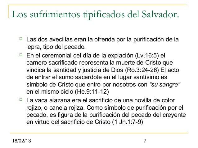 Los sufrimientos tipificados del Salvador.      Las dos avecillas eran la ofrenda por la purificación de la       lepra, ...