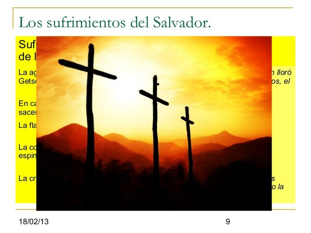 Los sufrimientos del Salvador.Sufrimientos Detalle.de la pasiónLa agonía de       El que agoniza es una persona Divino-hum...